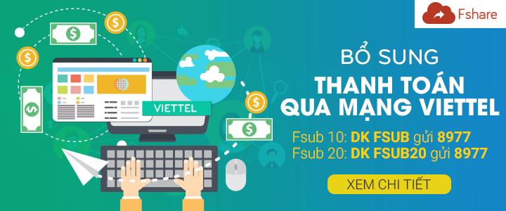 Fshare.vn bổ sung nhà mạng Viettel cho các gói Fsub 10 và Fsub 20