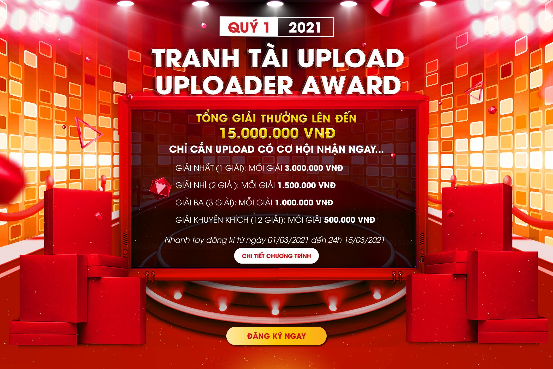 Cuộc thi UPLOAD QUÝ 1 – Cao thủ uploader tranh tài giải thưởng 15.000.000VNĐ