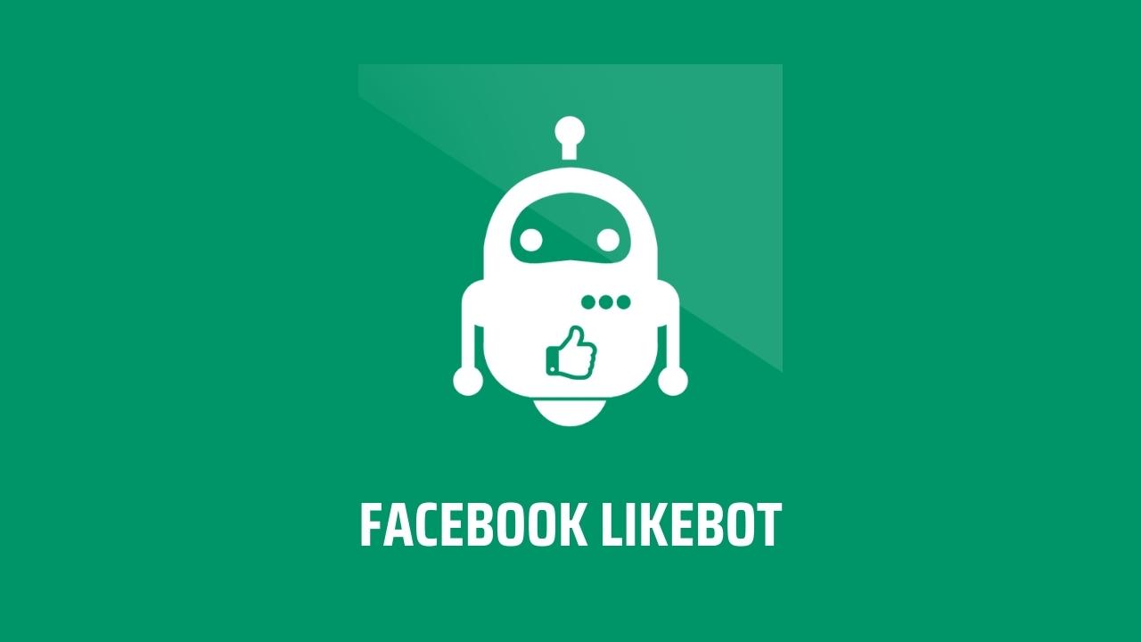Facebook Likebot - Download & Hướng dẫn sử dụng mới 2021