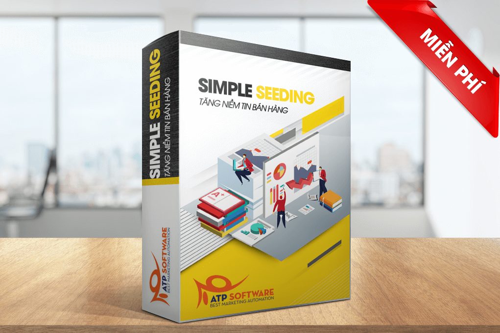 Simple Seeding MIỄN PHÍ đem lại lợi ích gì? - Bộ phần mềm marketing đa kênh