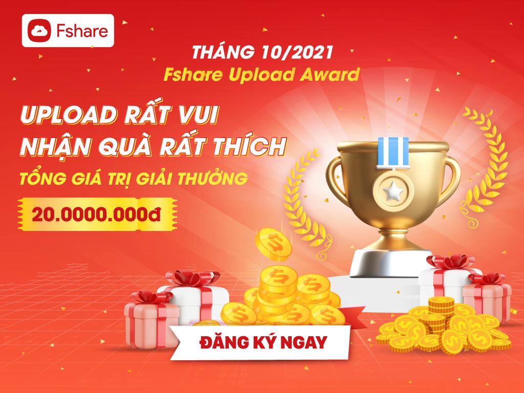 Fshare Upload Award Tháng 10 - Giải thưởng hấp dẫn đến 20 triệu đồng