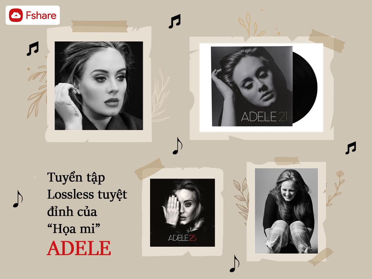 """Tuyển tập nhạc Lossless tuyệt đỉnh của """"Họa Mi"""" Adele"""