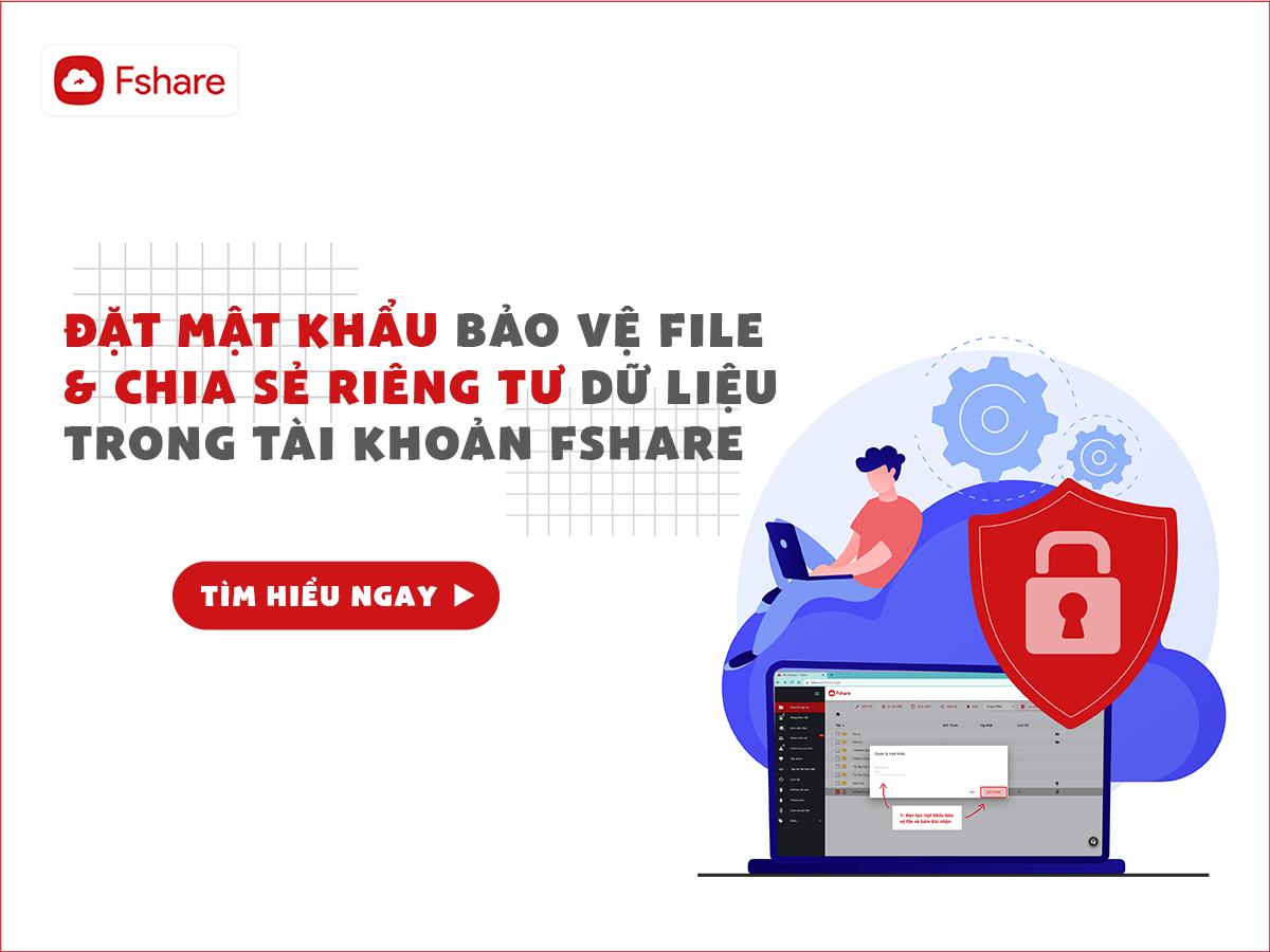 Tạo mật khẩu bảo vệ file dữ liệu trong tài khoản Fshare
